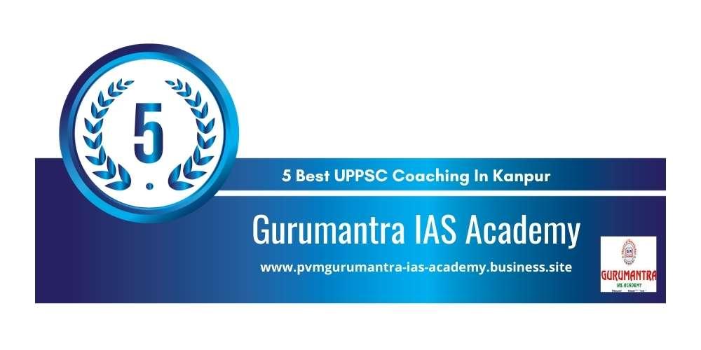 Rank 5 in 5 Best UPPSC Coaching In Kanpur