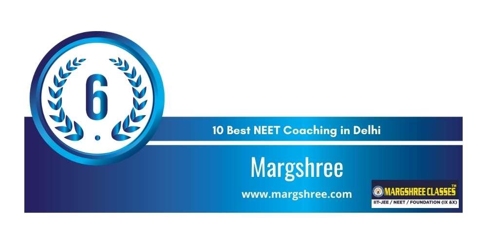 Rank 6 in 10 Best NEET Coaching in Delhi