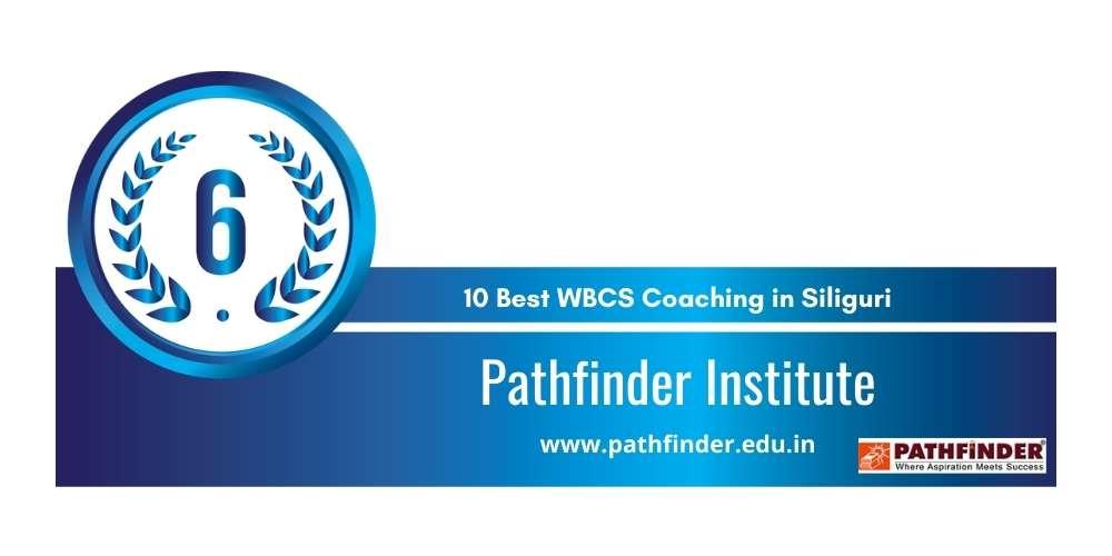 Rank 6 in 10 Best WBCS Coaching in Siliguri