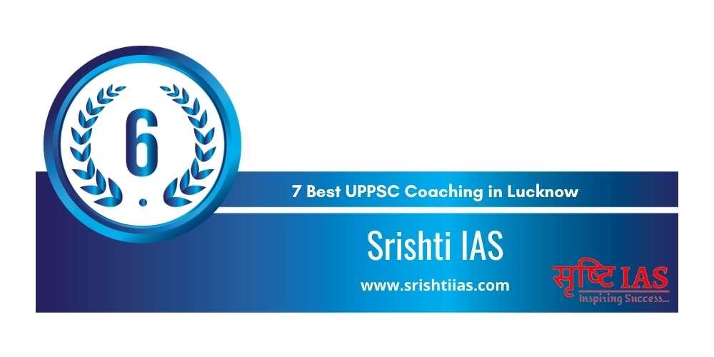 Srishti IAS Lucknow at Rank 6