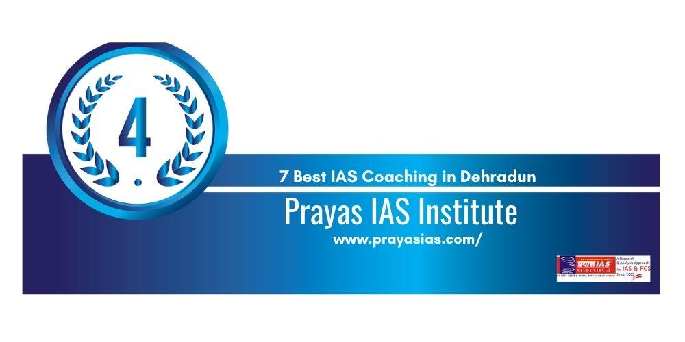 Rank 4 IAS Coaching in Dehradun
