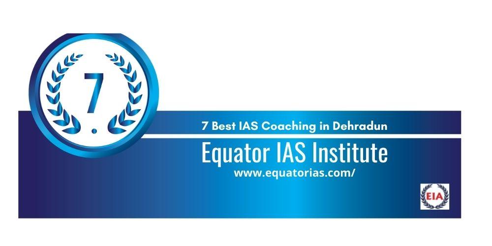 Rank 7 coaching institute for ias in dehradun